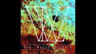 Von Wegen Lisbeth - Kafka Luise (2012er Version)