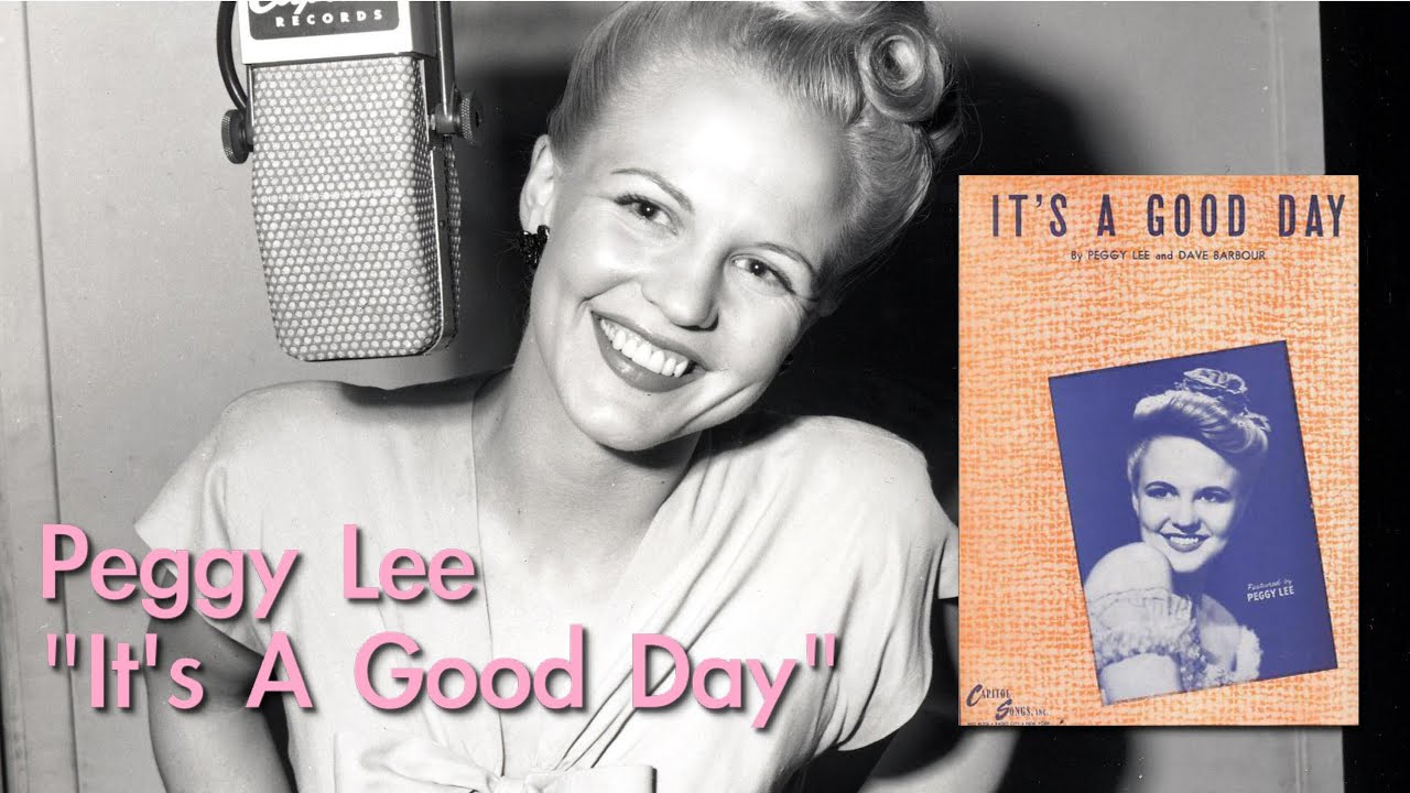 peggy lee writes it s a good day wild women of song youtube