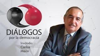 Diálogos por la democracia con John M. Ackerman y Carlos Marín