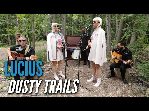 Lucius - Dusty Trails (#EdgeAtWayHome)