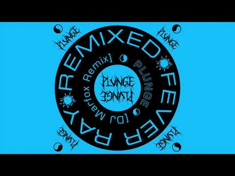 ce943da779 Fever Ray - Plunge (DJ Marfox Remix)