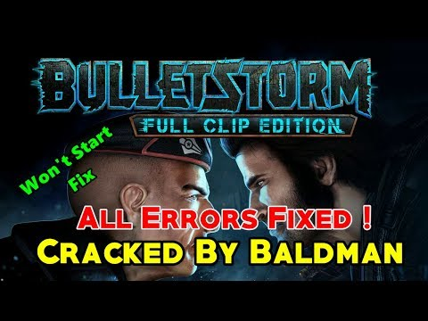 BulletStorm Full Clip Edition Cracked By Baldman - All Errors Fixed | Won't Start Fix 100%