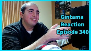Gintama Reaction Episode 340