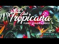 Club Tropicana   Essential Dance Mix 46 #disco #nudisco #funkyhouse #masterchic