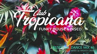 Club Tropicana - Essential Dance Mix 46 #disco #nudisco #funkyhouse #masterchic