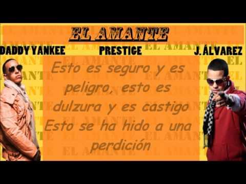 El Amante Con Letra Daddy Yankee Ft J Alvarez Youtube