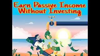 || Earn passive income without investing ||