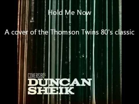 Duncan Sheik - Hold Me Now