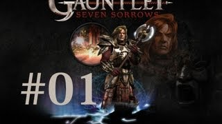 Let's Play Gauntlet: Seven Sorrows #01 - The Wait is Over!