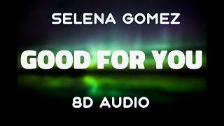 Selena gomez - good for you [8d audio ...