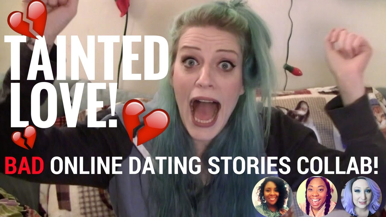 Bad online dating stories