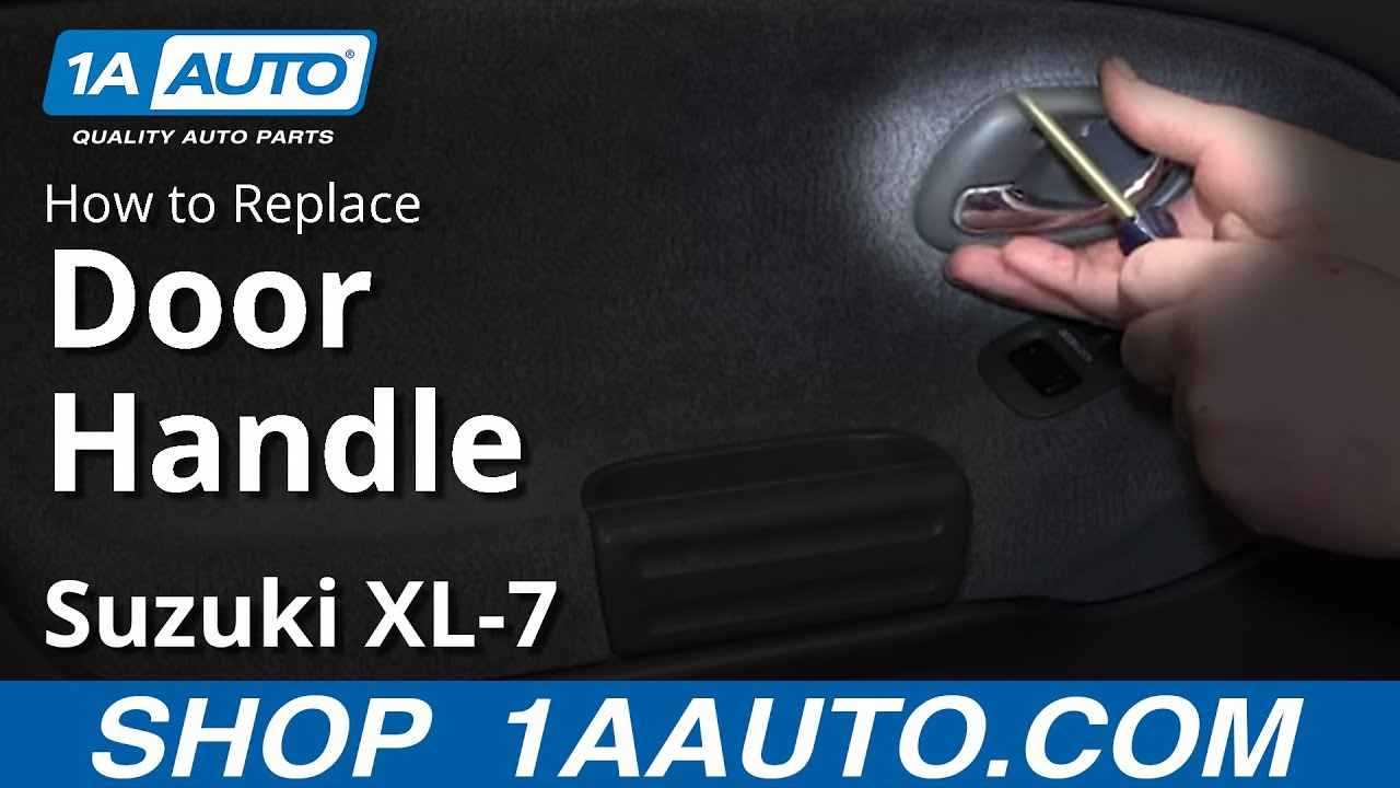 Superior How To Install Replace Front Inside Door Handle Suzuki XL 7