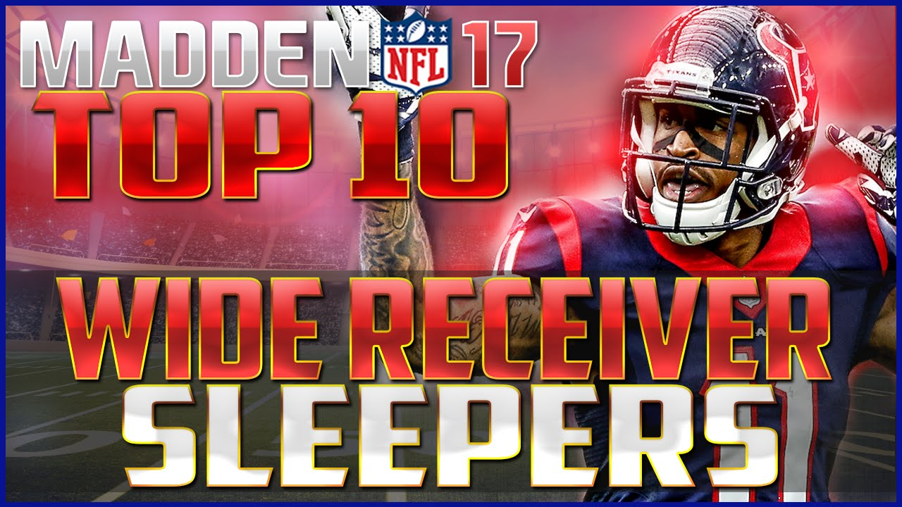 Madden Nfl 17 Top 10 Wr Sleepers Youtube