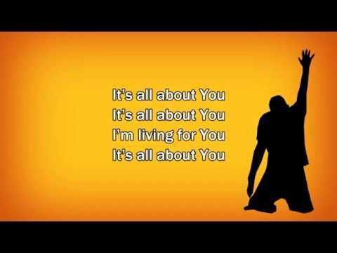 Its all about you lyrics christian song