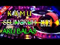 DJ TERBARU KAMU SELINGKUH AKU BALAS || REMIX BASS MANTUL