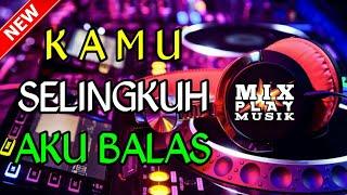 Gambar cover DJ TERBARU KAMU SELINGKUH AKU BALAS || REMIX BASS MANTUL