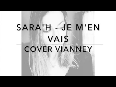 SARA'H - JE M'EN VAIS ( COVER VIANNEY )