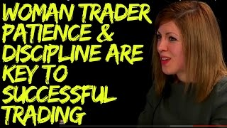 Woman Trader Lily Mats: Patience & Discipline are Key to Successful Trading Part 3