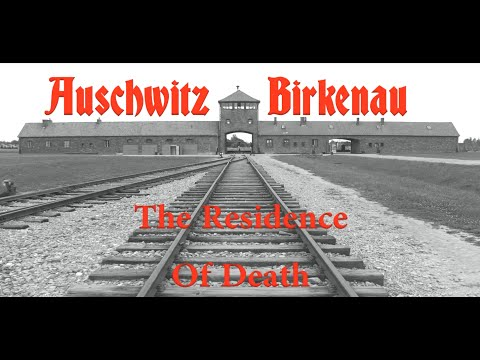 Auschwitz - Birkenau (The Residence Of Death)