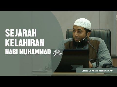 Sejarah Kelahiran Nabi Muhammad ﷺ, Ustadz DR Khalid Basalamah, MA