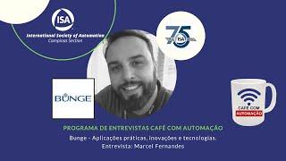 Café Com Automação - Marcel Fernandes - BUNGE ALIMENTOS