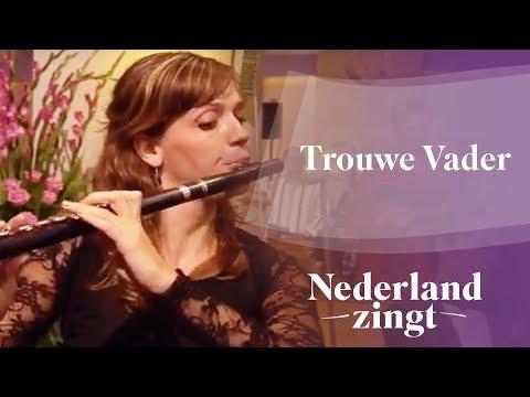 Nederland Zingt: Trouwe Vader