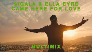 Sigala & Ella Eyre - Came Here for Love [Multimix]