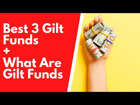 Best Gilt Funds / What Are Gilt Funds ? / When To Invest In Gilt Funds