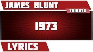 1973 - James Blunt tribute - Lyrics