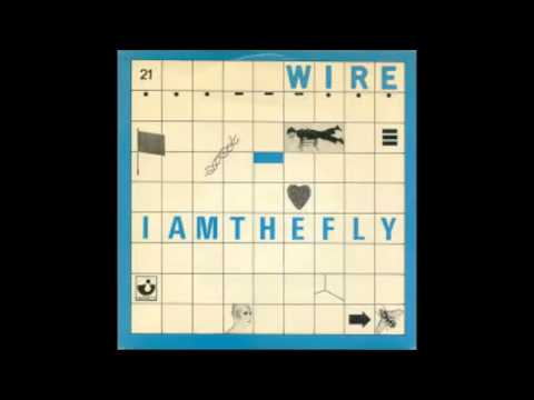 Wire - I Am The Fly - YouTube