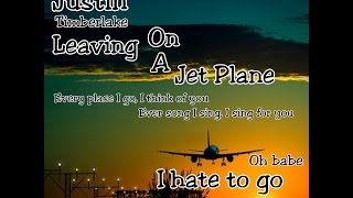 Justin Timberlake - Leaving On A Jet Plane