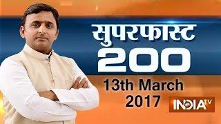 Superfast 200 | 13th March, 2017, 05:00 PM (Full Segment) - India TV