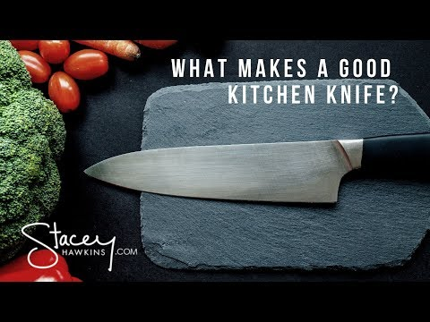 What Makes A Good Kitchen Knife- and why you should care!