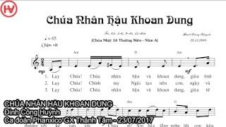 [Thánh Ca] CHÚA NHÂN HẬU KHOAN DUNG - Đinh Công Huỳnh - Ca đoàn Phanxico GX Thánh Tâm - 23/07/2017