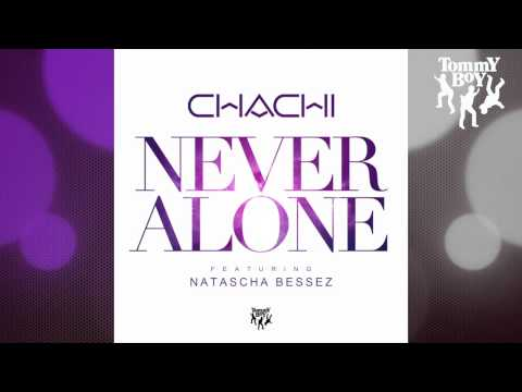Chachi - Never Alone (feat. Natascha Bessez) [Steve James Remix]