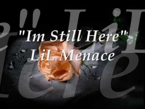 IM STILL HERE- LIL MENACE