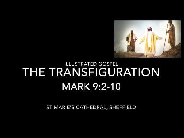 Illustrated Gospel / The Transfiguration / Mark 9:2-10 / Lent 2nd Sunday Year B / 28th Feb 2021