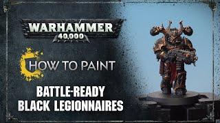 How To Paint: Battle Ready Black Legion