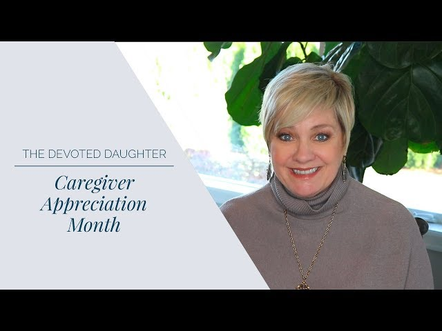 Caregiver Appreciation Month