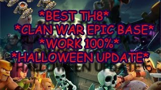 *MY BEST TH8*AFTER HELLOWEN APDATE!CLAN WARS BASE*WORK 100%*!!!Clash of Clans