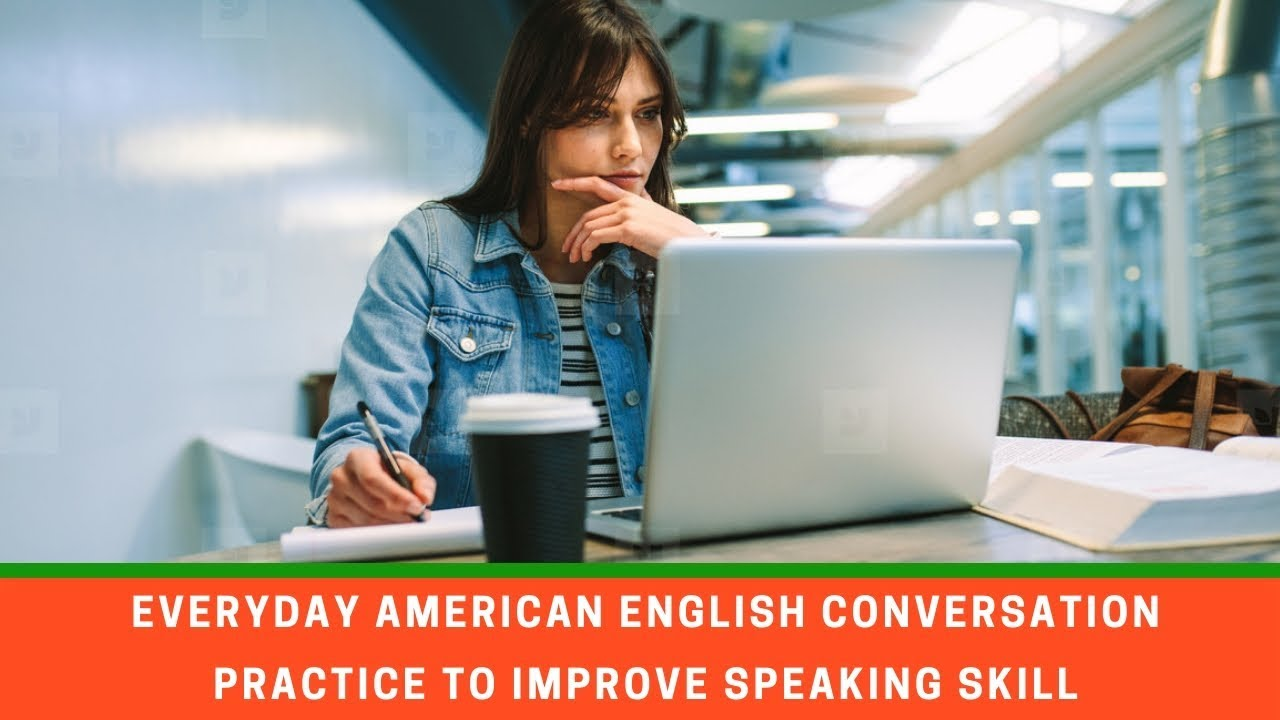 Intermediate English Conversation Practice -Learn  American English