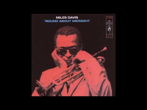 Miles Davis - Round About Midnight  (1957) Full Album