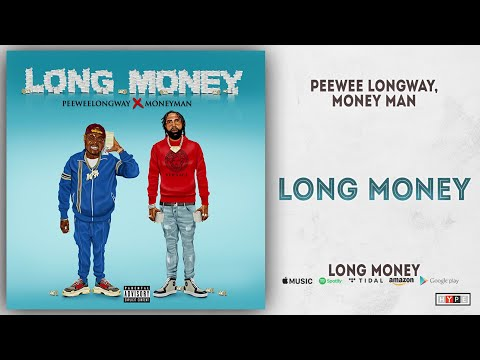 Peewee Longway & Money Man - Long Money (Long Money) Mp3