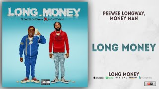 Gambar cover Peewee Longway & Money Man - Long Money (Long Money)