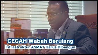 Cegah Wabah Berulang, Infrastruktur Asmat Harus Dibangun