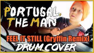 Portugal. The Man - Feel It Still (Gryffin Remix) Drum Cover