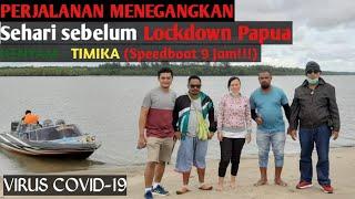 #EVLOG1 PAPUA LOCKDOWN : Perjalanan Kenyam - Timika (Speedboat 9 jam!!!)