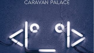 Caravan Palace - Comics (Album Version)