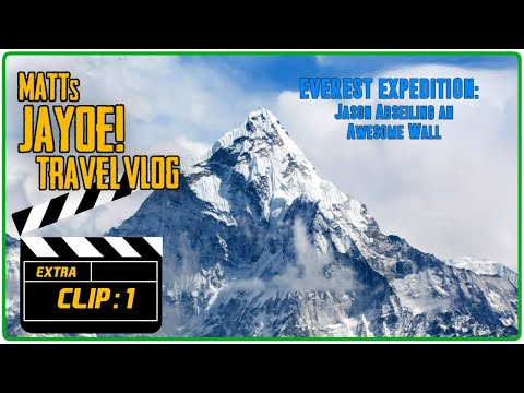 EVEREST EXPEDITION CLIP: Jason Abseiling an Awesome Wall