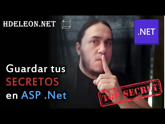 🔒 Guardar información Secreta en ASP.NET utilizando el Secret Manager